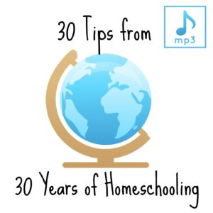 30 Tips from 30 Years of Homeschooling