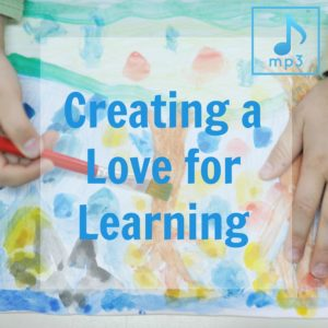 Creating  a Love for Learning